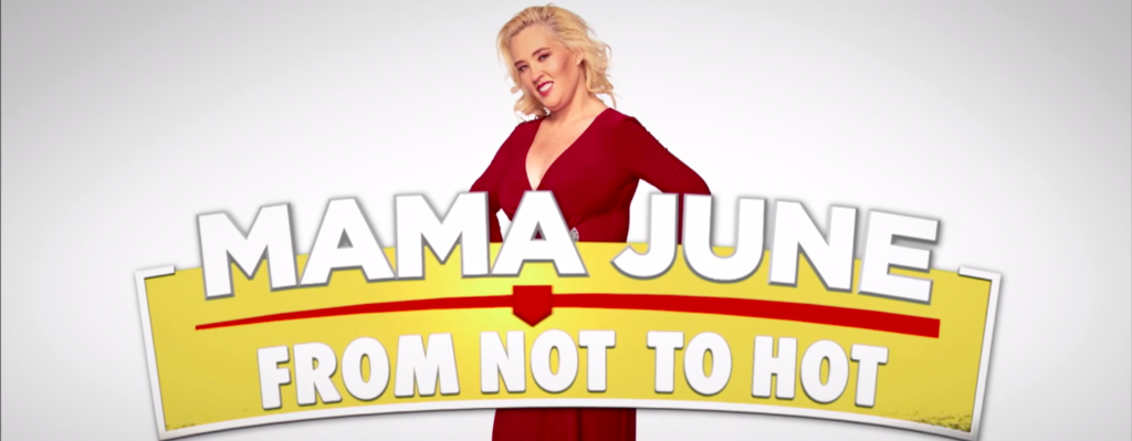 Hot to watch Mama June From Not to Hot season 3 | WeTV and ...